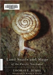 Land Snails and Slugs of the Pacific Northwest